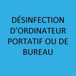 DÉSINFECTION D'ORDINATEUR PORTATIF OU DE BUREAU