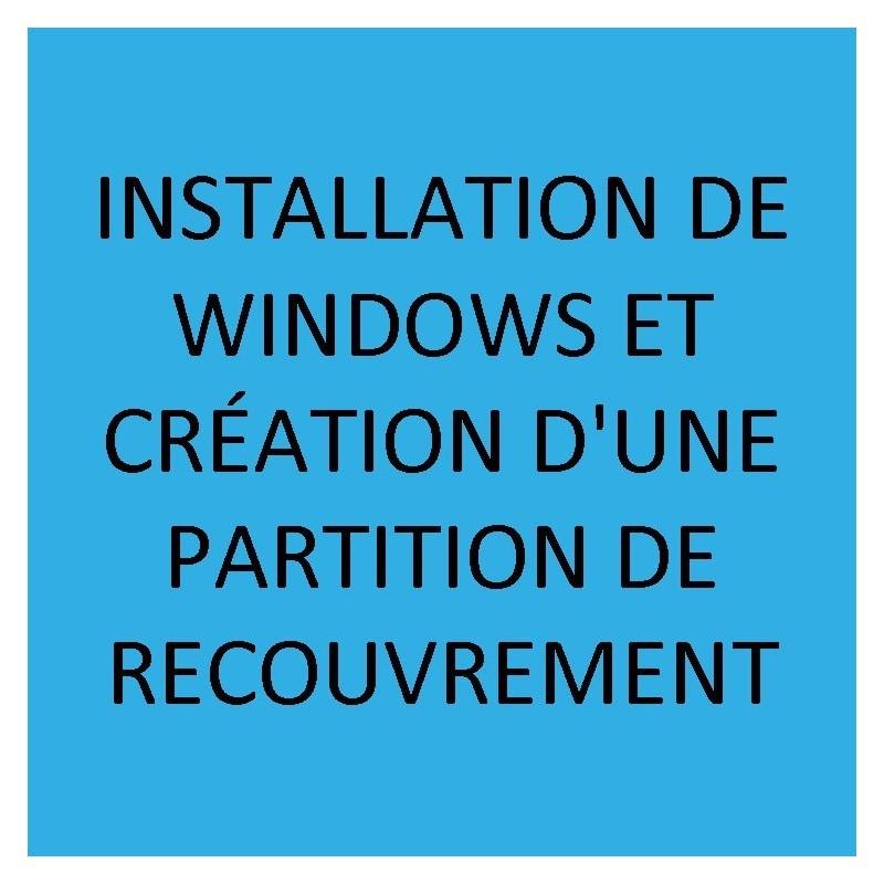 INSTALLATION DE WINDOWS ET CRÉATION D'UNE PARTITION DE RECOUVREMENT