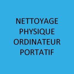 NETTOYAGE PHYSIQUE ORDINATEUR PORTATIF